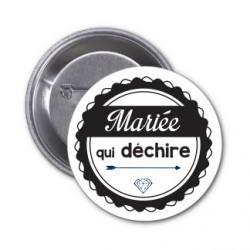 """Badge """"Mariée qui déchire"""" couleur au choix"""