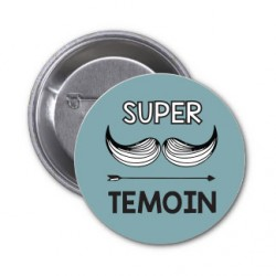 "Badge ""super témoin Moustache"""
