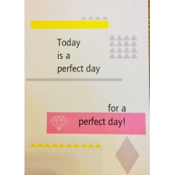 "Carte ""Today is the perfect day"""