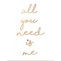 "Carte ""all you need is me"""