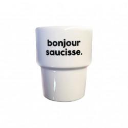 Gobelet - Bonjour Saucisse