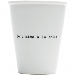 Cup 'je t'aime à la folie!'