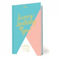 Happy birthday to you - Cahier d'anniversaire à remplir et à offrir