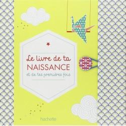 """Livre naissance  """"Le livre de ta naissance et de tes premières fois"""""""