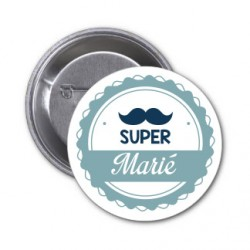 """Badge """"super Marié"""" couleur au choix-modèle petite moustache"""
