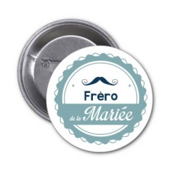 """Badge """"Fréro de la mariée"""""""