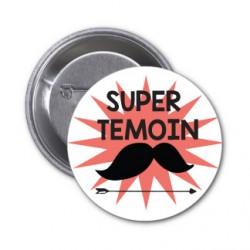 """Badge """"super témoin moustache"""" couleur au choix"""