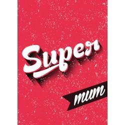 Carte Super Mum